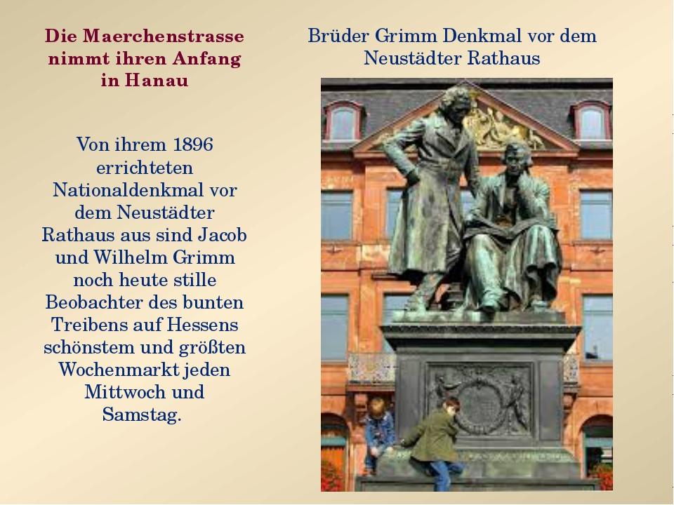 Die Maerchenstrasse nimmt ihren Anfang in Hanau Von ihrem 1896 errichteten Na...