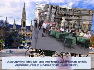 In den Städten Österreichs gibt es die Tradition, sonntags in Café zu gehen,