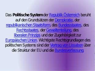DasPolitische SystemderRepublik Österreichberuht auf den Grundsätzen der