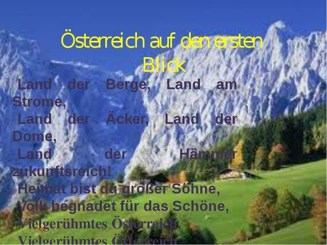 Österreich auf den ersten Blick « Land der Berge, Land am Strome, Land der Äc...