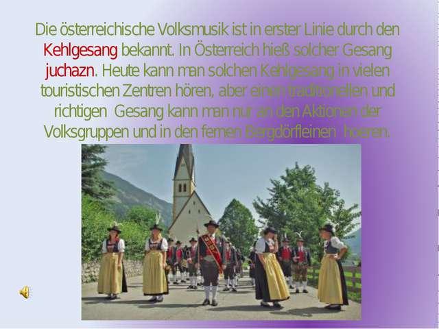 Die österreichische Volksmusik ist in erster Linie durch den Kehlgesang bekan...
