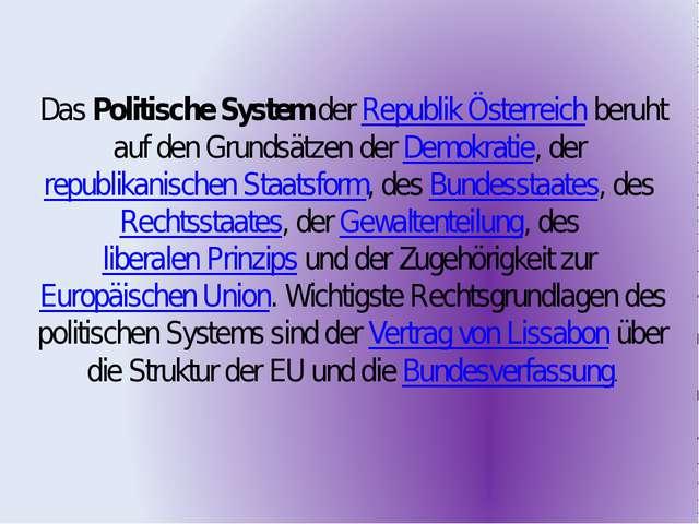 DasPolitische SystemderRepublik Österreichberuht auf den Grundsätzen der...