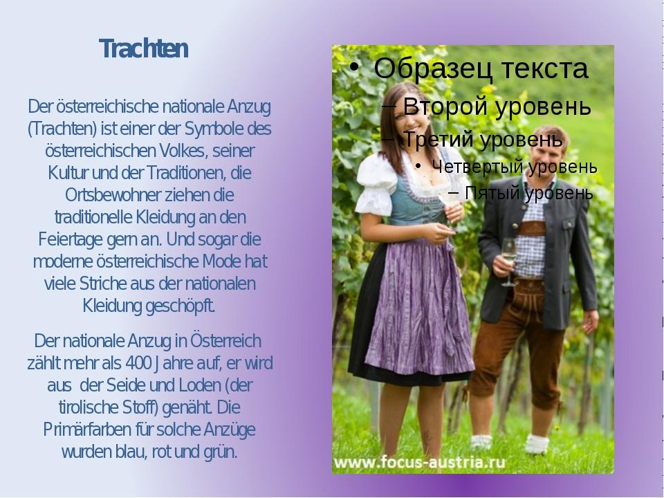 Trachten Der österreichische nationale Anzug (Trachten) ist einer der Symbole...