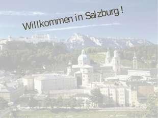 Willkommen in Salzburg !