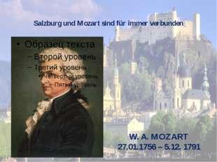 Salzburg und Mozart sind für immer verbunden W. A. MOZART 27.01.1756 – 5.12.