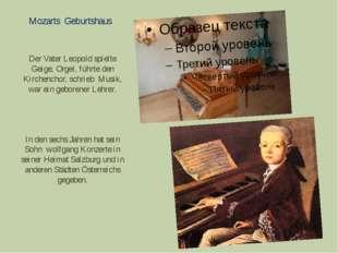Mozarts Geburtshaus Der Vater Leopold spielte Geige, Orgel, führte den Kirche