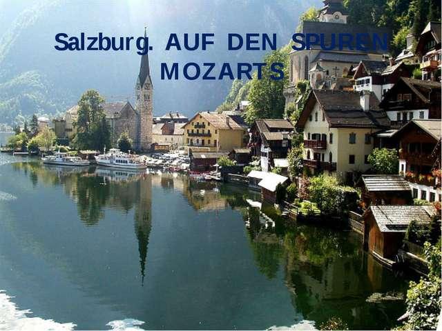 Salzburg. AUF DEN SPUREN MOZARTS
