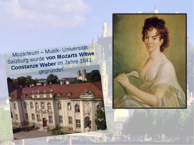 Mozarteum – Musik- Universität Salzburg wurde von Mozarts Witwe Constanze Web...