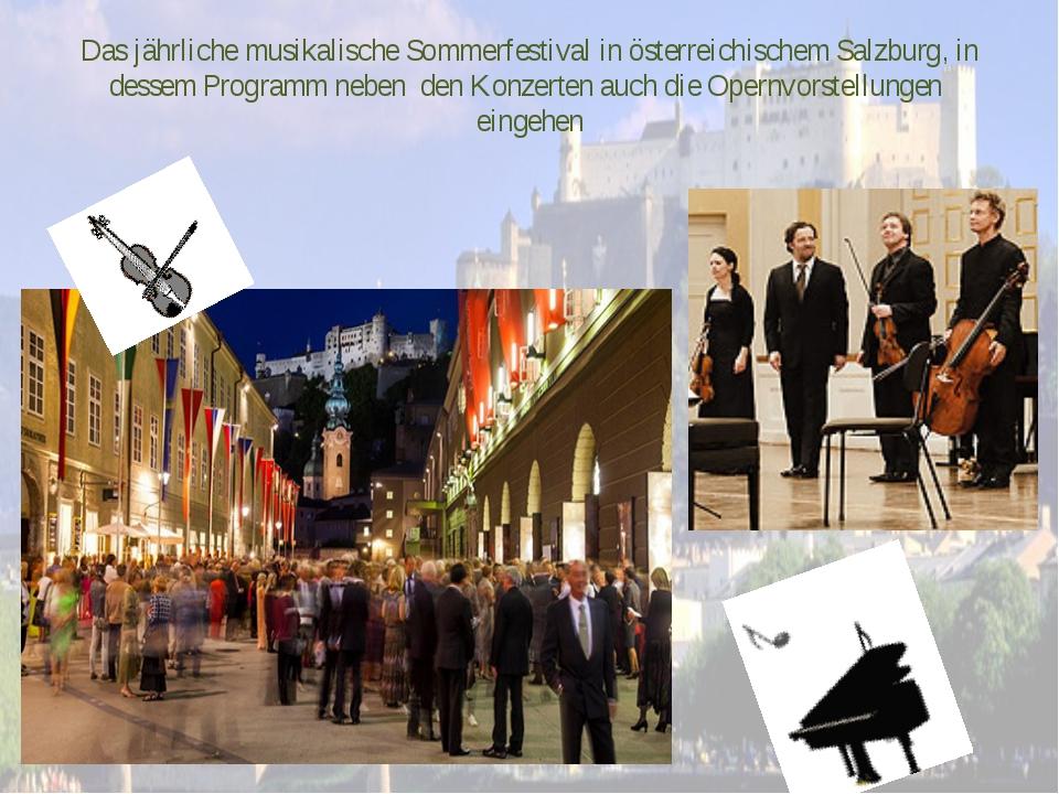Das jährliche musikalische Sommerfestival in österreichischem Salzburg, in de...