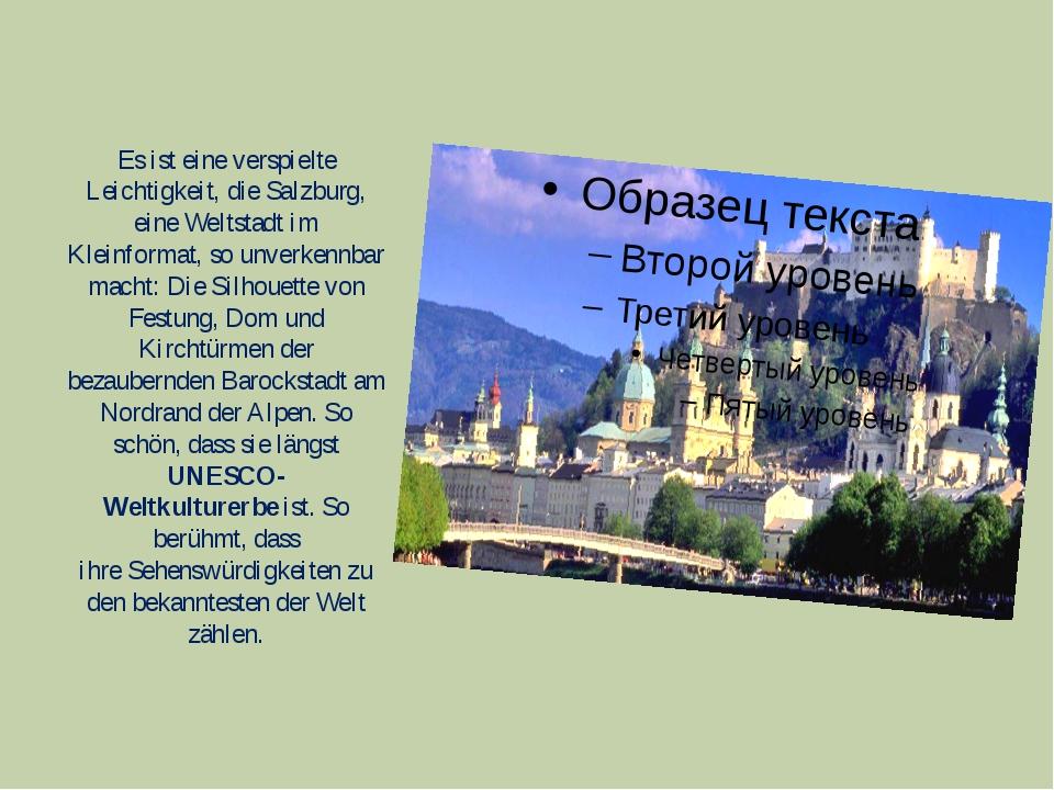 Es ist eine verspielte Leichtigkeit, die Salzburg, eine Weltstadt im Kleinfo...