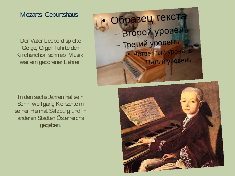 Mozarts Geburtshaus Der Vater Leopold spielte Geige, Orgel, führte den Kirche...