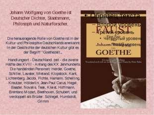 Johann Wolfgang von Goethe ist Deutscher Dichter, Staatsmann, Philosoph und N