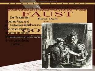 """Goethes berühmtestes Werk ist der """"Faust"""" Der Traum von Goethes Faust und sei"""
