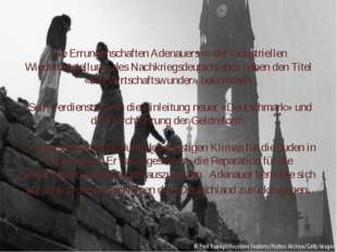 Die Errungenschaften Adenauers in der industriellen Wiederherstellung des Nac