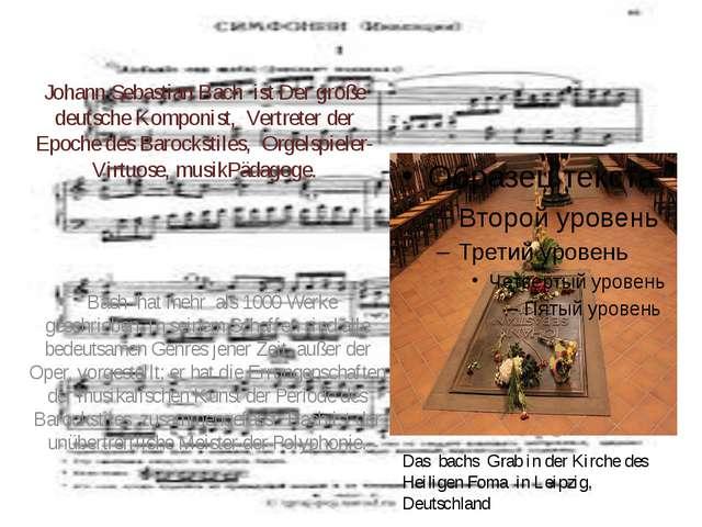 Johann Sebastian Bach ist Der große deutsche Komponist, Vertreter der Epoche...