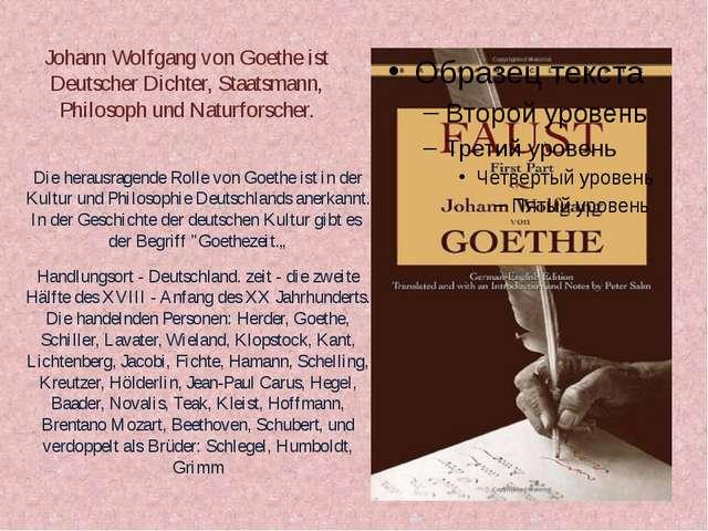 Johann Wolfgang von Goethe ist Deutscher Dichter, Staatsmann, Philosoph und N...