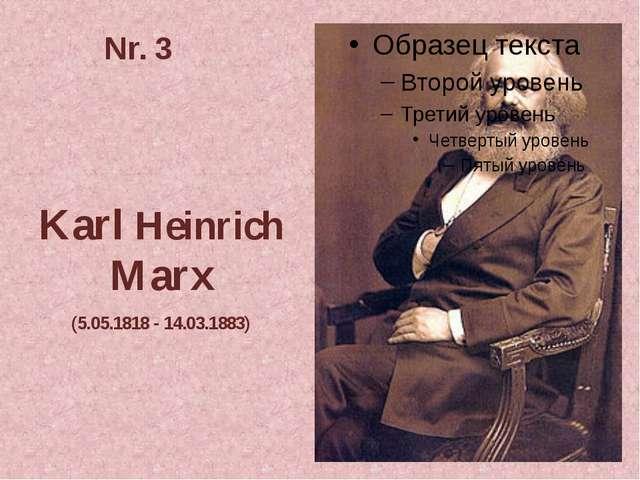 Nr. 3 Karl Heinrich Marx (5.05.1818 - 14.03.1883)