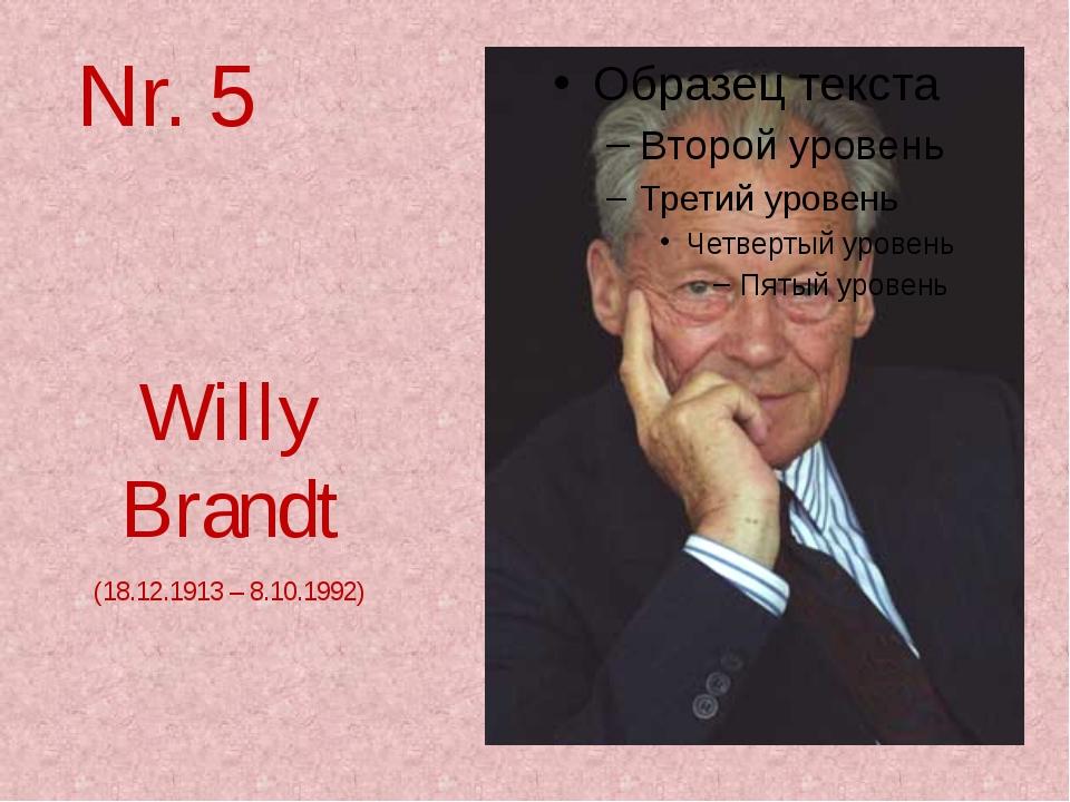 Nr. 5 Willy Brandt (18.12.1913 – 8.10.1992)