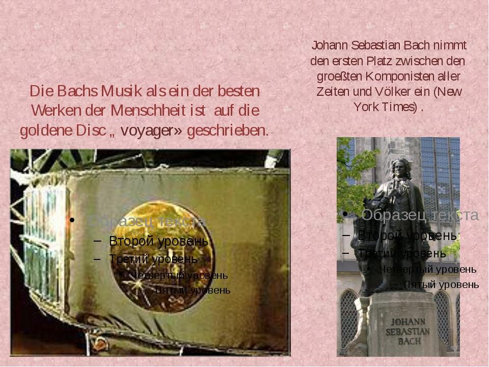 Die Bachs Musik als ein der besten Werken der Menschheit ist auf die goldene...