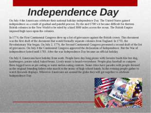 Independence Day On July 4 the Americans celebrate their national holiday-ind