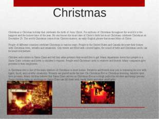 Christmas Christmas is Christian holiday that celebrates the birth of Jesus C