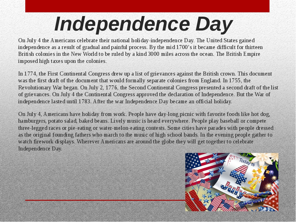 Independence Day On July 4 the Americans celebrate their national holiday-ind...