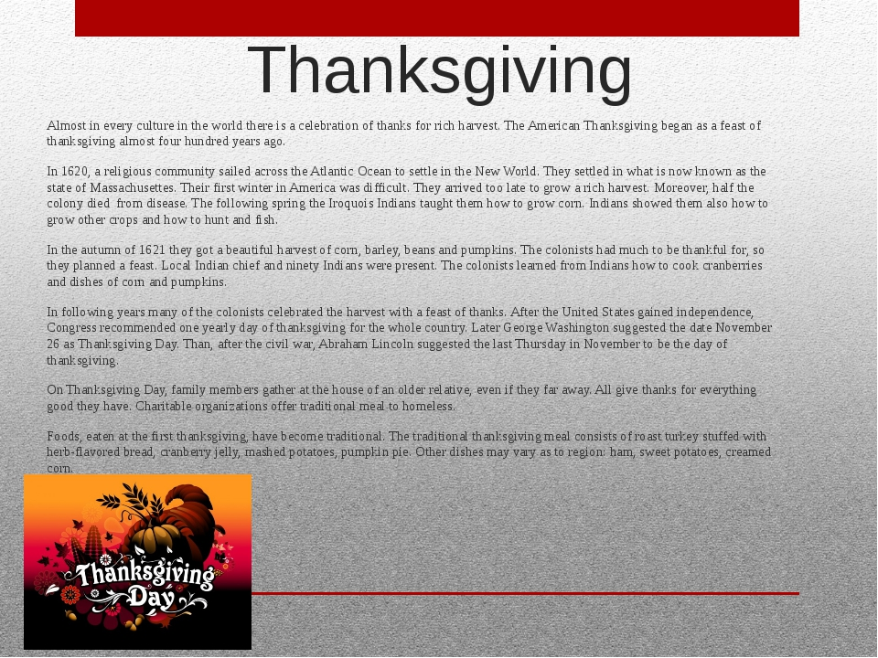 Thanksgiving  Almost in every culture in the world there is a celebration of...