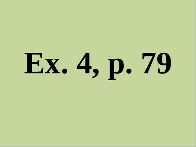 Ex. 4, p. 79