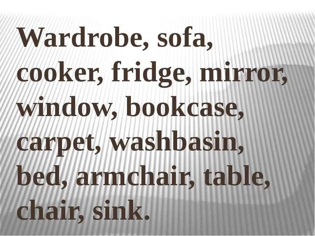 Wardrobe, sofa, cooker, fridge, mirror, window, bookcase, carpet, washbasin,...