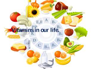 Vitamins in our life.