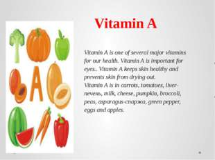 Vitamin A is one of several major vitamins for our health. Vitamin A is impor