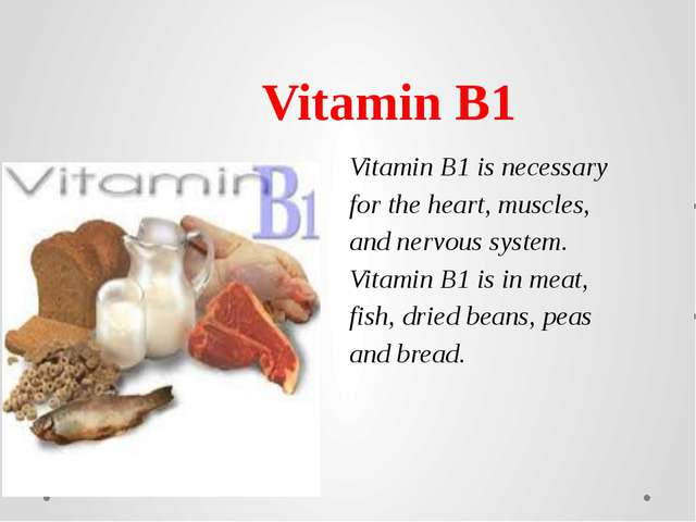 Vitamin B1 is necessary for the heart, muscles, and nervous system. Vitamin B...