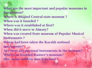 What are the most important and popular museums in Kazakhstan? Where is situa