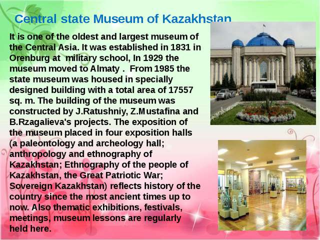 Central state Museum of Kazakhstan. It is one of the oldest and largest museu...
