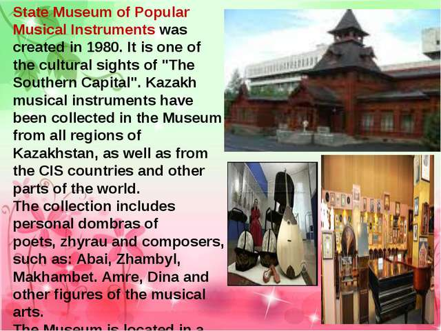 State Museum of Popular Musical Instruments was created in 1980. It is one of...