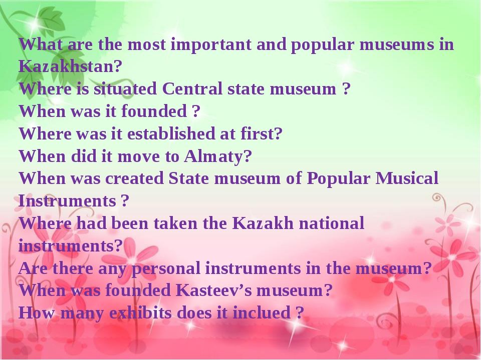 What are the most important and popular museums in Kazakhstan? Where is situa...
