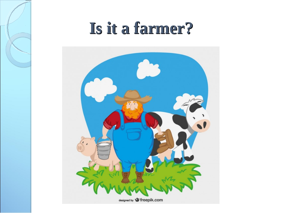 Is it a farmer?