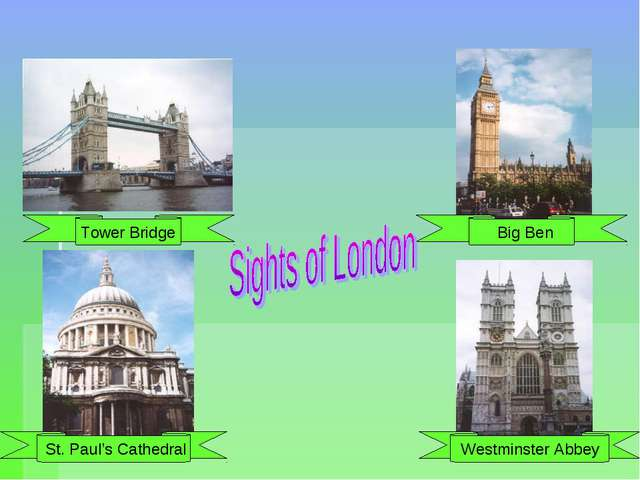Tower Bridge St. Paul's Cathedral Big Ben Westminster Abbey