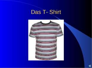 Das T- Shirt