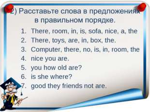 There, room, in, is, sofa, nice, a, the There, toys, are, in, box, the. Compu