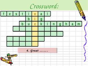 Crossword: 4. Great …….