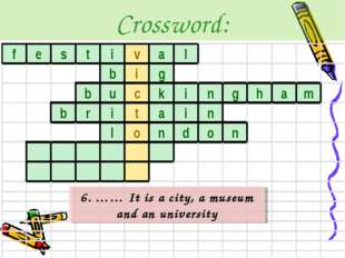 Crossword: 6. …… It is a city, a museum and an university