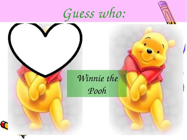 Guess who: Winnie the Pooh
