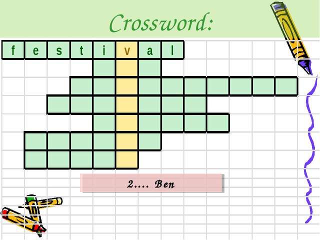 Crossword: 2.… Ben