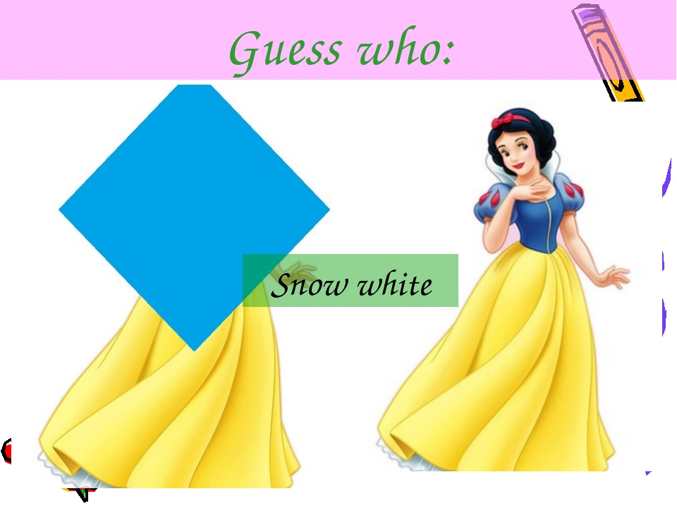 Guess who: Snow white