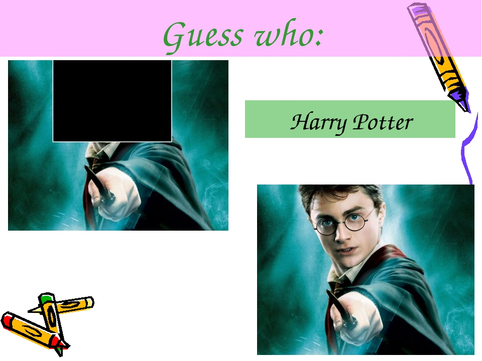 Guess who: Harry Potter