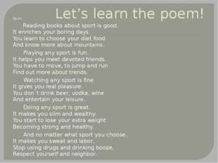 Let's learn the poem! Sport Reading books about sport is good. It enriches y