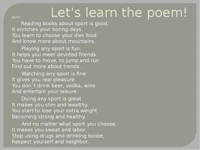 Let's learn the poem! Sport Reading books about sport is good. It enriches y...