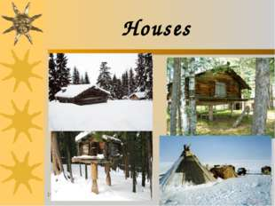 * * Houses