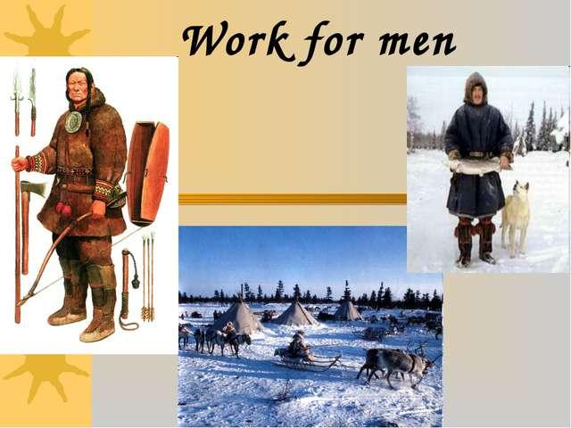 Work for men